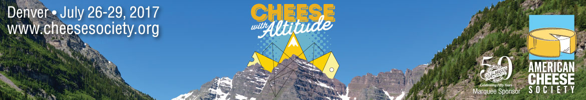 American Cheese Society - Cheese with Altitude - Denver July 26-29 2017
