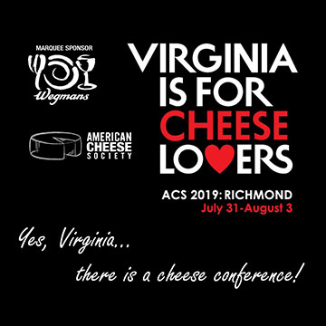 ACS 2019 - Virginia for Cheese Lovers - Yes Virginia, there is a Cheese Conference - Richmond, VA July 31 - August 3