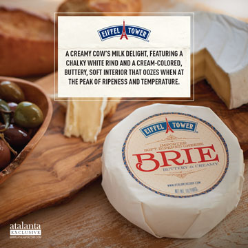 Eiffel Tower - A creamy cow's milk delight, featuring a chalky white rind and a cream-colored, buttery, soft interior that oozes when at the peak of ripeness and temperature
