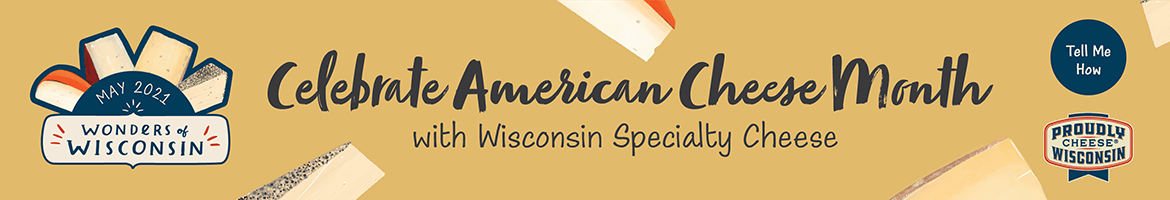 Wonders of Wisconsin - Celebrate American Cheese Month