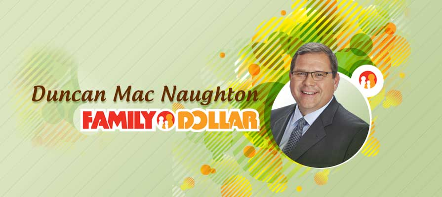Dollar Tree Appoints Duncan Mac Naughton the New President and COO of Family Dollar