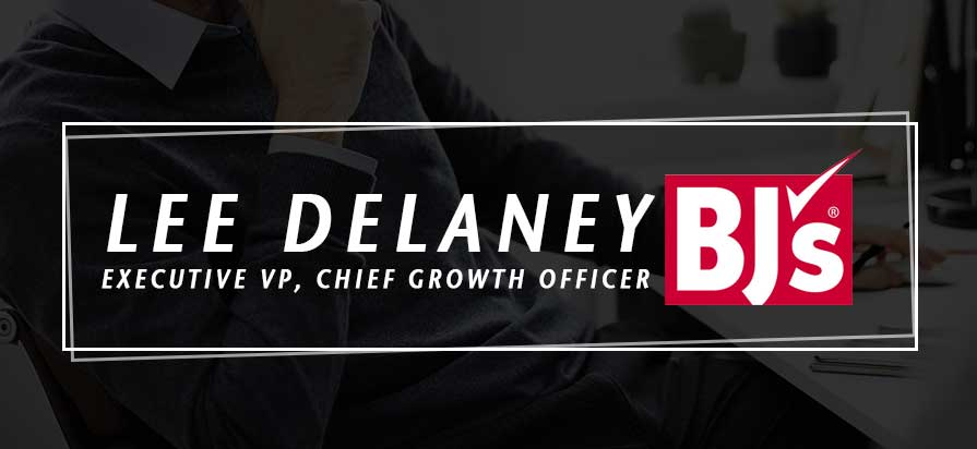 BJ's Wholesale Appoints Lee Delaney Executive VP, Chief Growth Officer