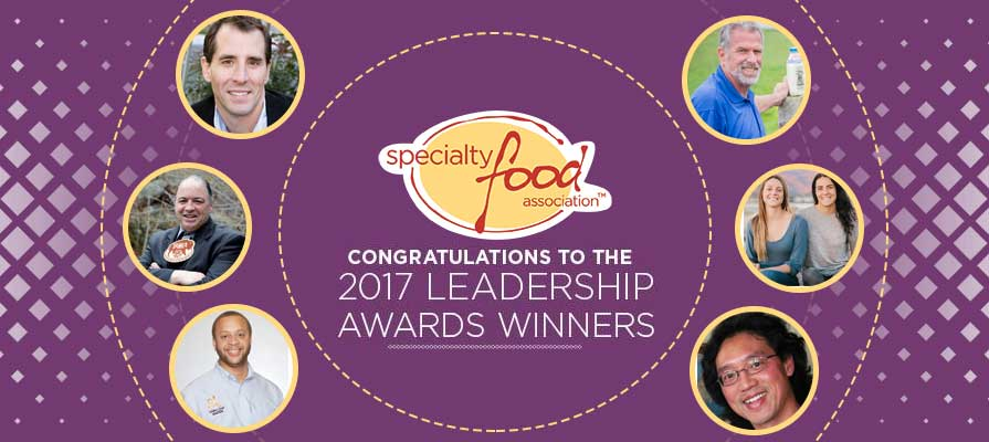 The Specialty Food Association Announces Winners for 2017 Leadership Awards