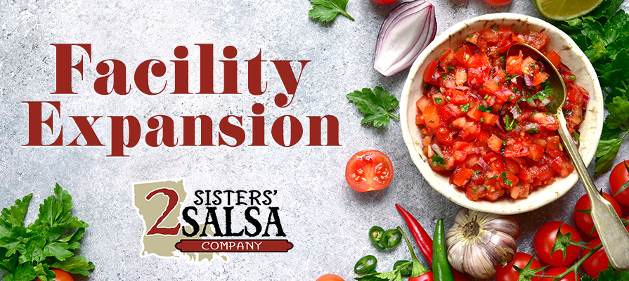 2 Sisters' Salsa to Begin 10,000-Square-Foot Expansion Project at Avoyelles Parish Headquarters
