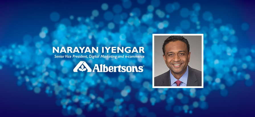 Albertsons Companies Hires Narayan Iyengar as New EVP, Digital Marketing and E-Commerce