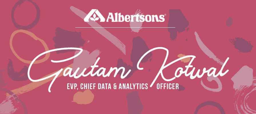 Albertsons Appoints Gautam Kotwal to Newly Created Role: EVP, Chief Data, and Analytics Officer