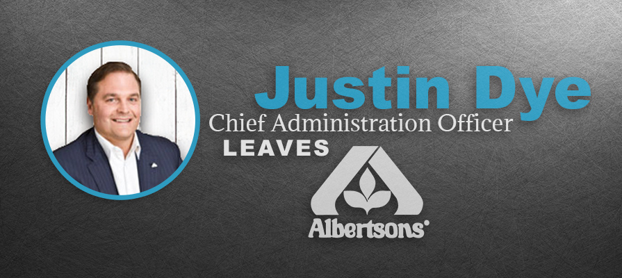 Chief Administration Officer Justin Dye Leaves Albertsons