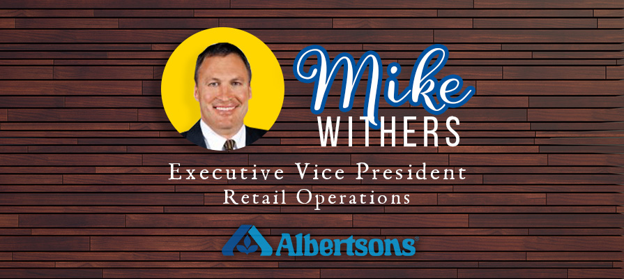 Albertsons Promotes Mike Withers to Executive Vice President, Retail Operations