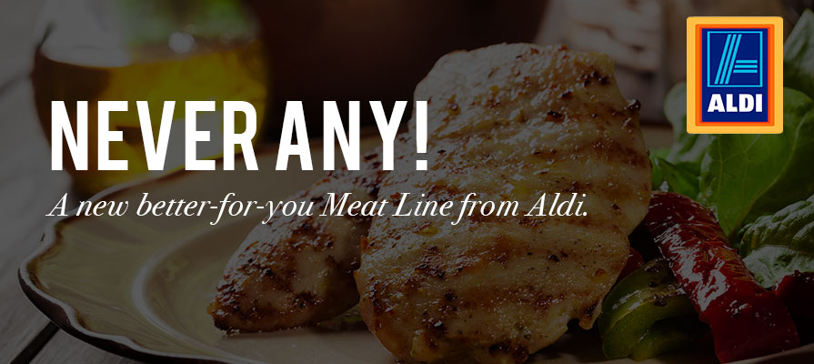 Aldi Launches New Never Any! Line of Simpler Meats