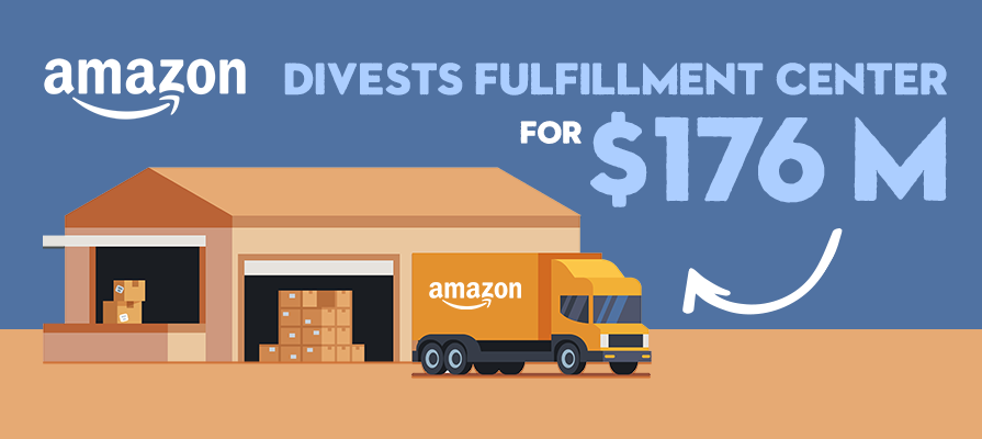 Amazon Divests Fulfillment Center for $176 Million