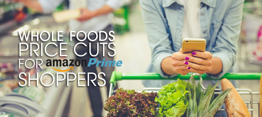 Amazon Announces New Whole Foods Savings for Prime Members