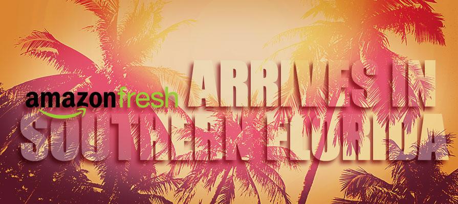 AmazonFresh Moves Into South Florida