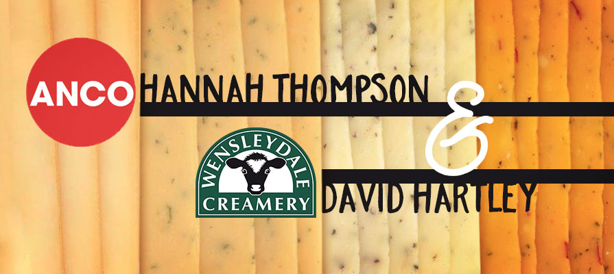 ANCO's Hannah Thompson and Wensleydale Creamery's David Hartley Discuss New Blended Cheese Flavors