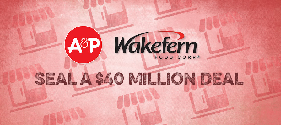 Wakefern Food and A&P Tentatively Seal a $40 Million Deal for 12 Stores