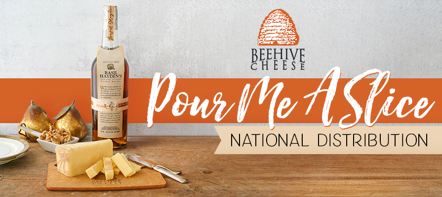 Beehive Cheese Prepares for National Distribution of Pour Me A Slice