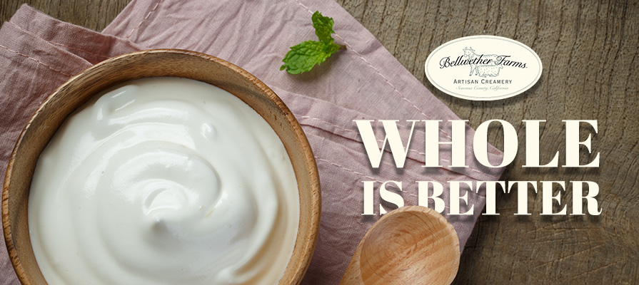 Bellwether Farms Announces 'Whole is Better' Campaign