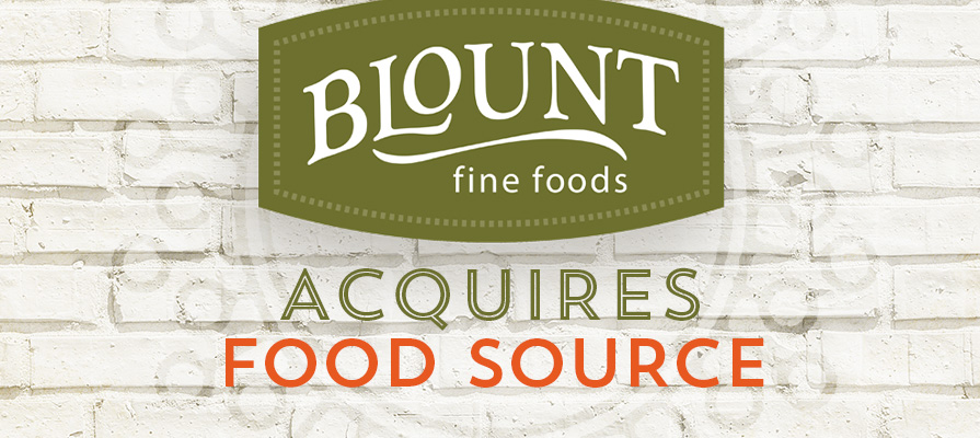 Blount Fine Foods Acquires McKinney, TX-Based Food Source