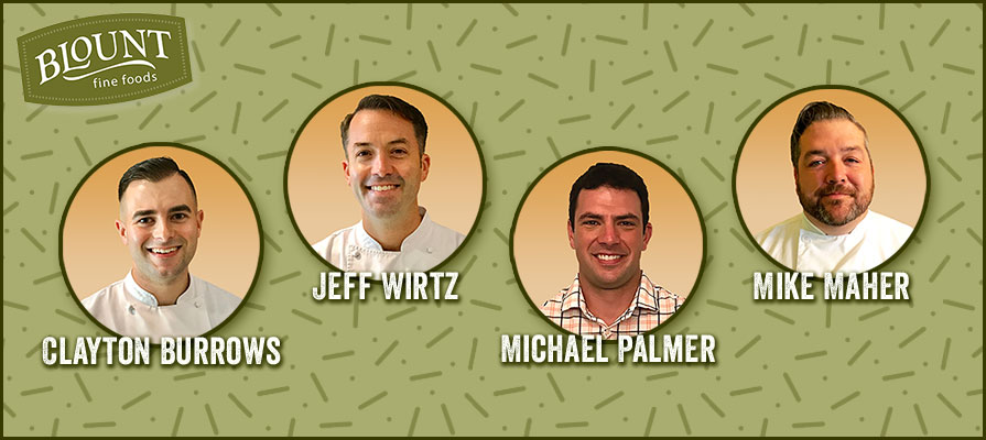 Blount Fine Foods Promotes Clayton Burrows and Chef Jeff Wirtz: Welcomes Michael Palmer and Mike Maher