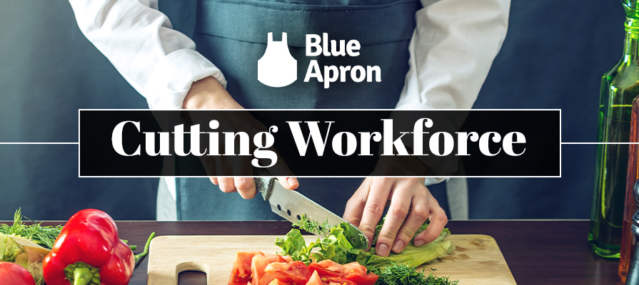 Blue Apron Announces Restructuring Strategy; Will Cut Workforce by 4%