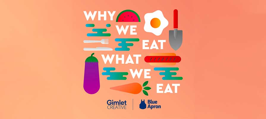 Blue Apron Launches Why We Eat What We Eat Podcast