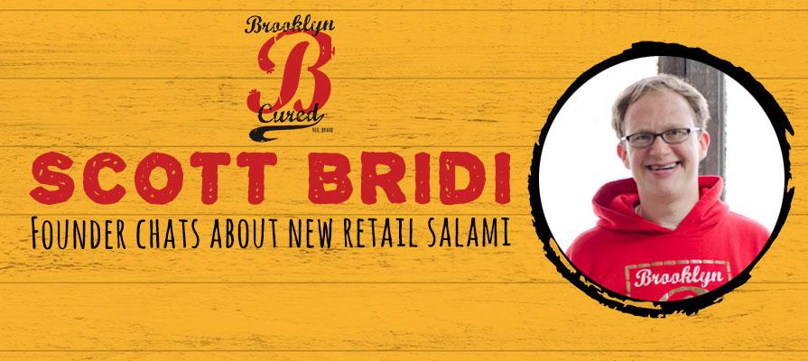 Brooklyn Cured Founder Scott Bridi Talks New Retail Salami Line