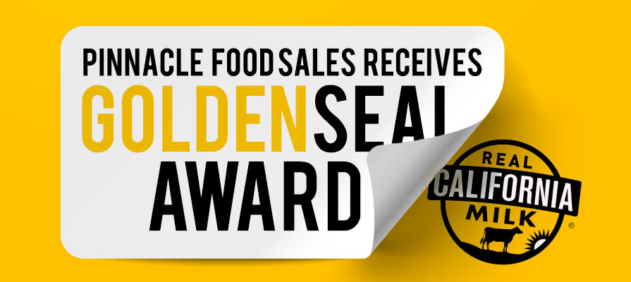 "California Milk Advisory Board Presents ""Golden Seal Award"" to Pinnacle Food Sales"