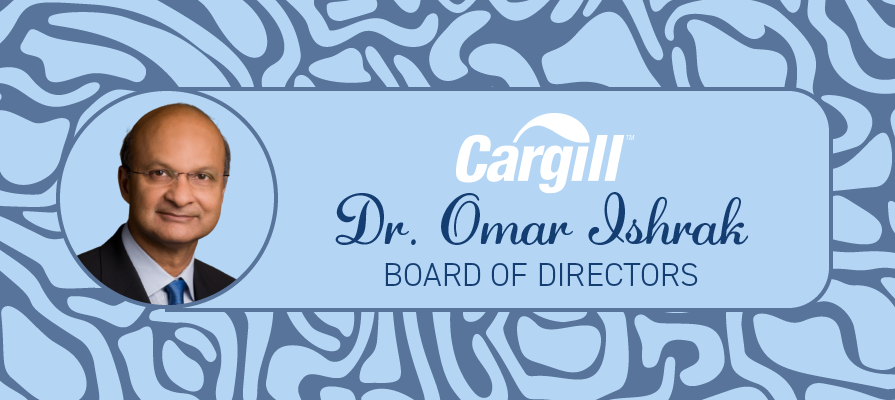 Cargill Appoints Dr. Omar Ishrak to Board of Directors
