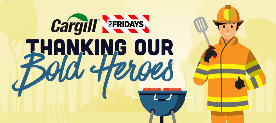 Cargill and TGI Fridays Build Bold Heroes Campaign to Thank Firefighters Across the U.S.