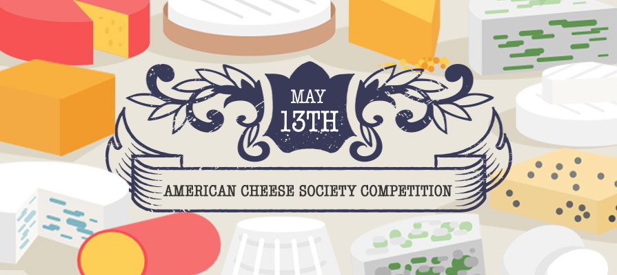 May 13th Marks the Last Day to Enter American Cheese Society Judging & Competition