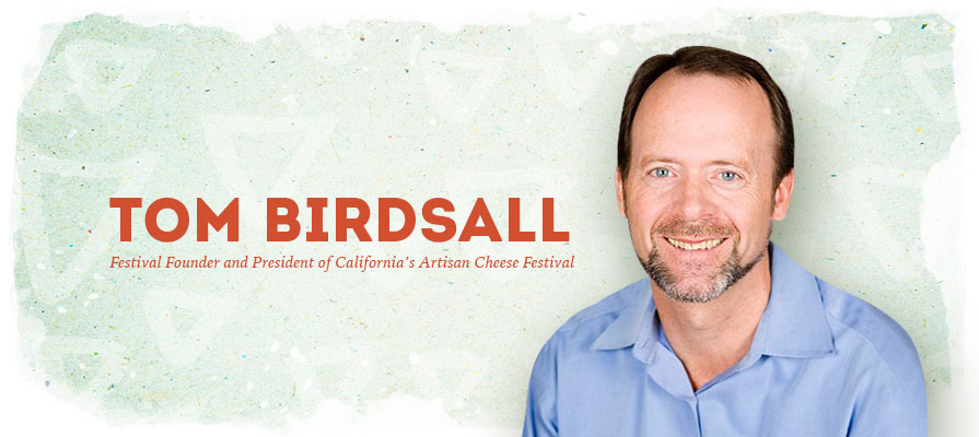 Tom Birdsall Talks 10th Annual California's Artisan Cheese Festival