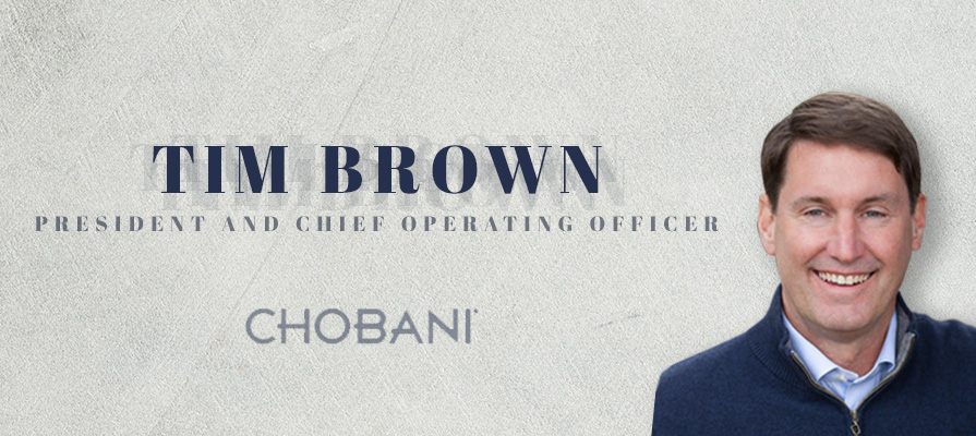 Chobani Taps Tim Brown as New President and Chief Operating Officer