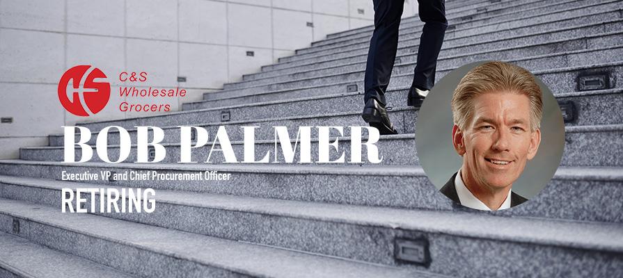 Bob Palmer, C&S Wholesaler Grocers' EVP & Chief Procurement Officer to Retire