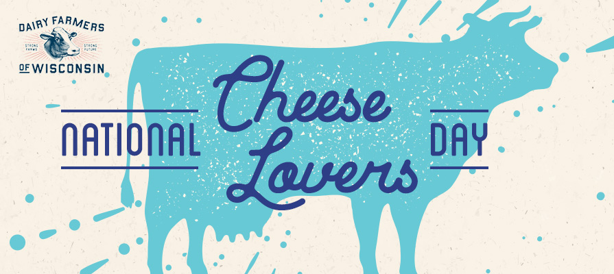 Dairy Farmers of Wisconsin Celebrates National Cheese Lover's Day