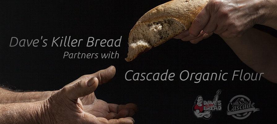 Dave's Killer Bread Partners with Cascade Organic Flour