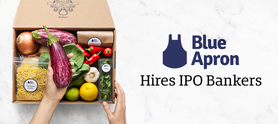 Blue Apron Inches Closer to IPO; Hires Investment Bankers
