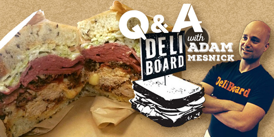Q & A with Deli Board's Adam Mesnick