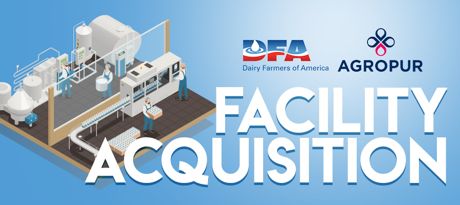 Dairy Farmers of America Acquires Agropur Facility