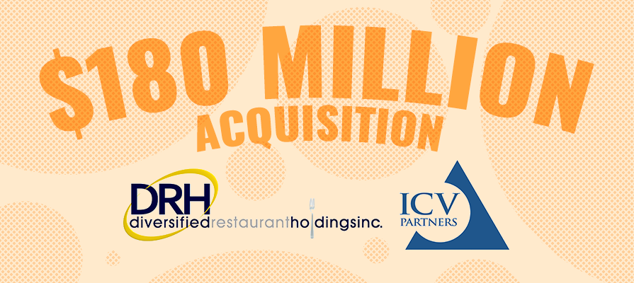 ICV Partners Acquires Diversified Restaurant Holdings in 180M-Dollar Deal