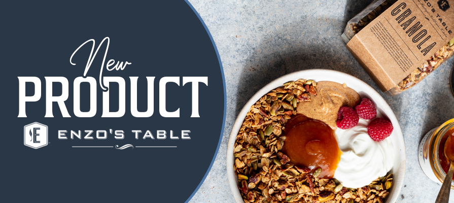 ENZO'S TABLE Launches New Granola Product