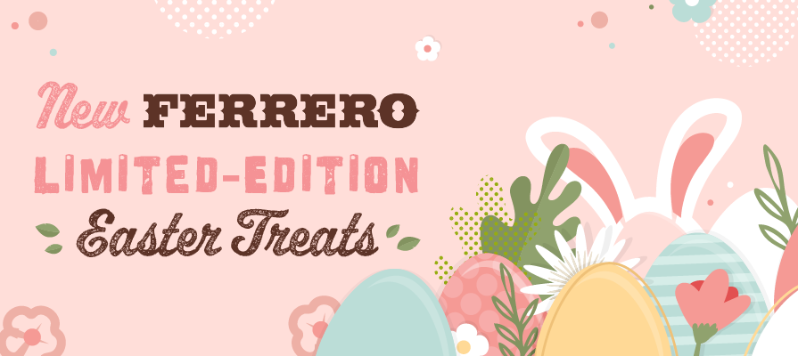Ferrero Unveils New Limited-Edition Easter Treats