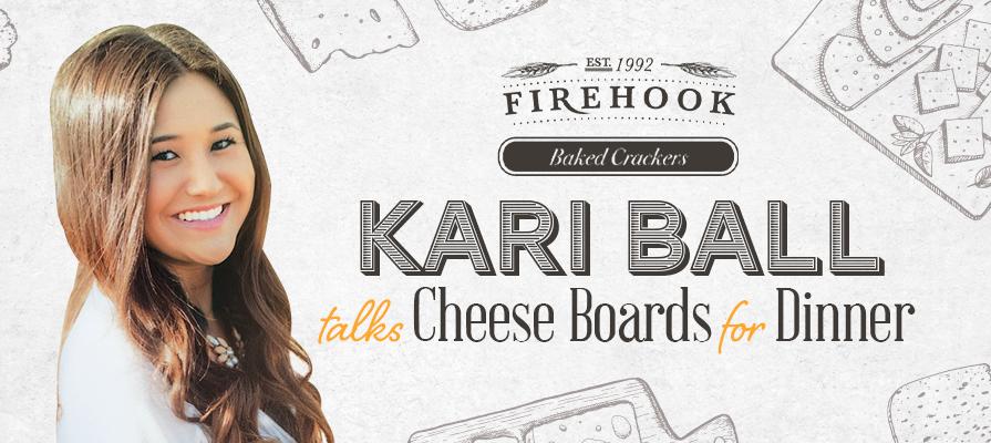 Firehook Crackers' Kari Ball Divulges the Details of the Cheese Boards for Dinner Program