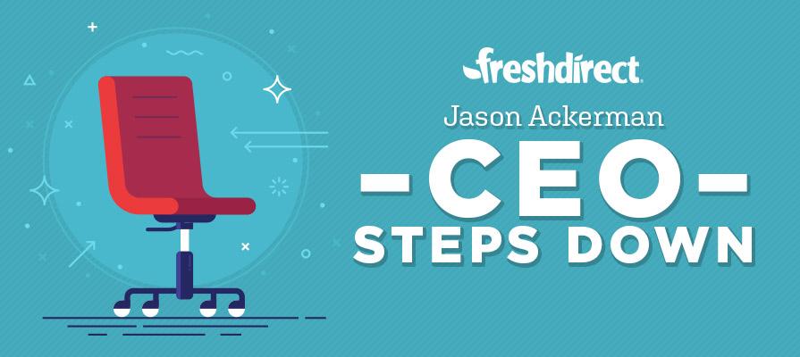 FreshDirect Founder Jason Ackerman Exits CEO Position