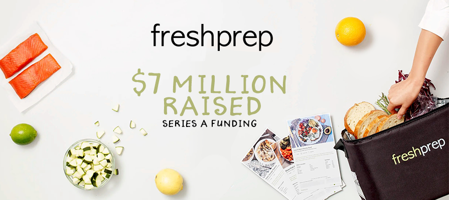 Meal Kit Company FreshPrep Raises $7 Million in Series A Funding Round