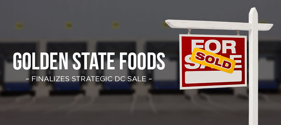 Golden State Foods Finalizes Strategic Sale Of Nine DCs To The Martin Brower Company