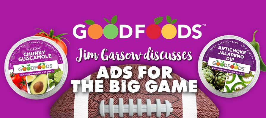Good Foods' Jim Garsow Discusses Tableside® Guacamole as The Big Game Approaches