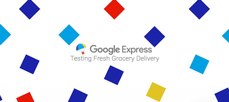 Google Express Testing Fresh Grocery Delivery in Two Cities