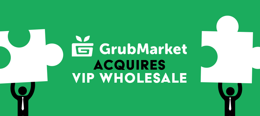 GrubMarket Acquires VIP Wholesale