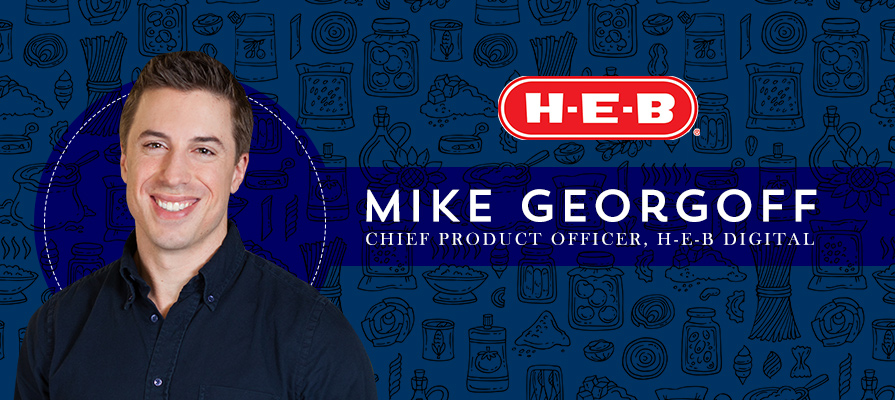 H-E-B Names Mike Georgoff as Chief Product Officer, H-E-B Digital