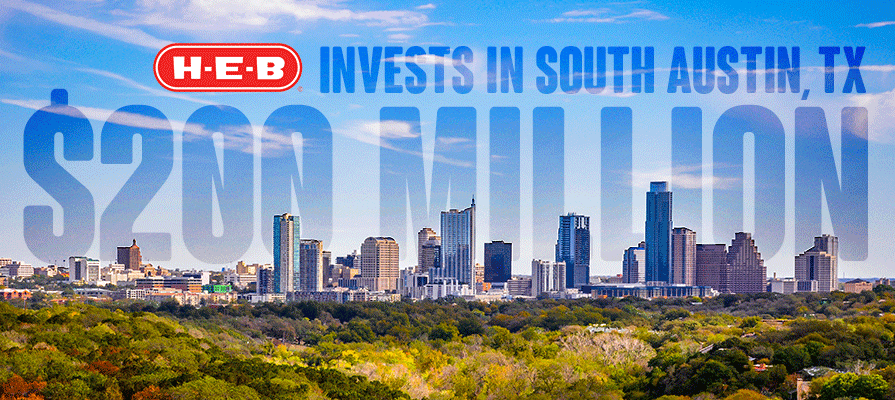 H-E-B Plans to Invest $200 Million in South Austin, Adds 1,000 Jobs