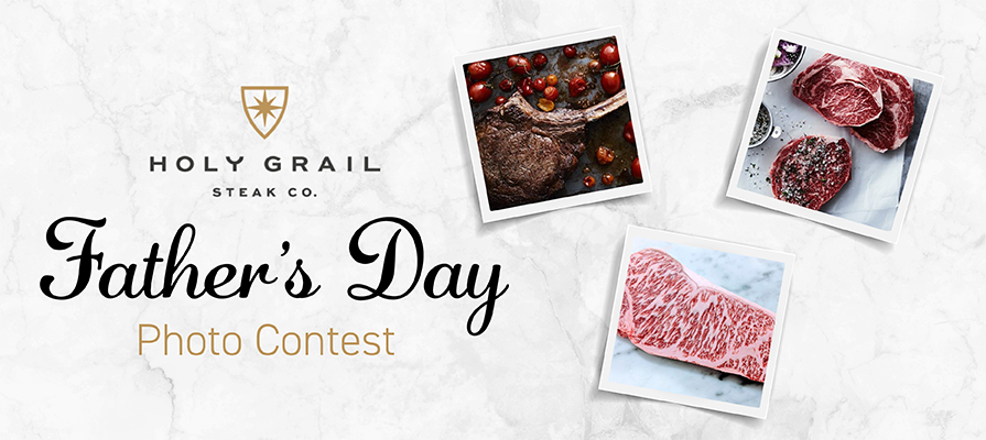 Holy Grail Steak Co. Launches Father's Day Photo Contest; Founder Cameron Hughes Comments